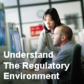 Understand the regulatory environment